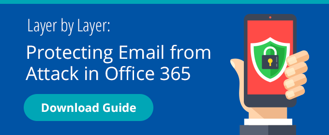 Protecting Email from Attack in Office 365