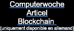 Computerwoche  Articel  Blockchain (uniquement disponible en allemand)