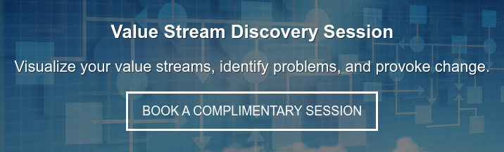 Value Stream Discovery Session Visualize your value streams, identify problems,  and provoke change. Book a complimentary session