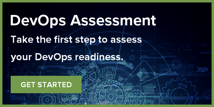 DevOps Assessment: Take the first step to assess your DevOps readiness. Click to get started.