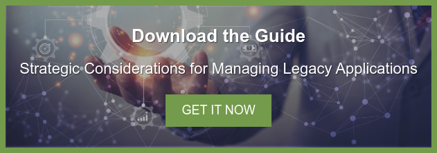 Download the Guide Strategic Considerations for Managing Legacy Applications  Get It Now