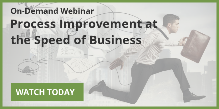 Watch the On-Demand Webinar: Process Improvement at the Speed of Business