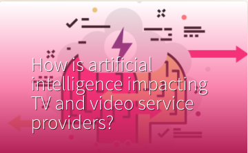 HOW IS AI IMPACTING TV