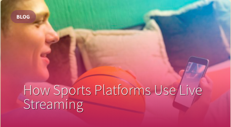 how-sports-platforms-use-live-streaming