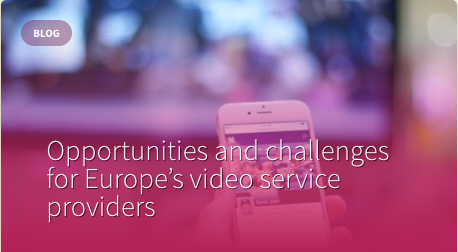 Opportunities and challenges for Europe's video service providers