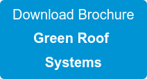 Download Brochure Green Roof  Systems