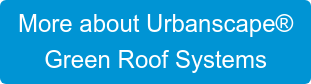 More about Urbanscape Green Roof Systems