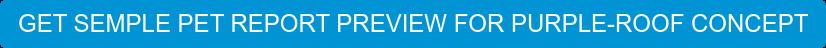 GET SEMPLE PETREPORT PREVIEWFOR PURPLE-ROOF CONCEPT