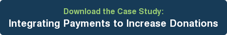 Download the Case Study: Integrating Payments to Increase Donations