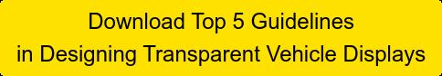 Download Top 5 Guidelines in Designing Transparent VehicleDisplays