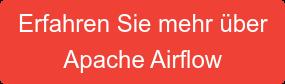 Erfahren Sie mehr über Apache Airflow