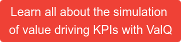 Learn all about the simulation of value driving KPIs with ValQ