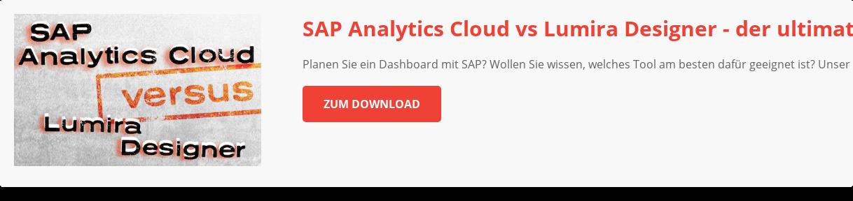 SAP Analytics Cloud vs Lumira Designer - der ultimative Vergleich Planen Sie  ein Dashboard mit SAP? Wollen Sie wissen, welches Tool am besten dafür geeignet  ist? Unser ultimativer Vergleich zeigt es Ihnen. Zum Download