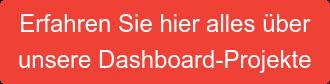 Erfahren Sie hier alles über unsere Dashboard-Projekte