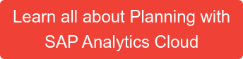 Learn all about Planning with SAP Analytics Cloud