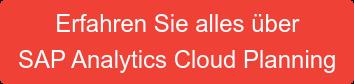 Erfahren Sie alles über SAP Analytics Cloud Planning