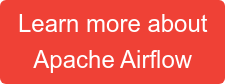 Learn more about Apache Airflow