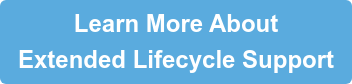 Learn More About Extended Lifecycle Support