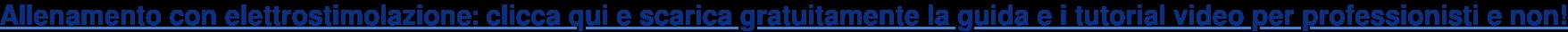 Allenamento con elettrostimolazione: clicca qui e scarica gratuitamente la  guida e i tutorial video per professionisti e non!