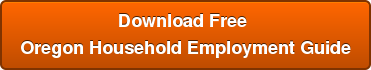 Download Free  Oregon Household Employment Guide