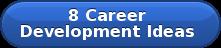8 Career  Development Ideas