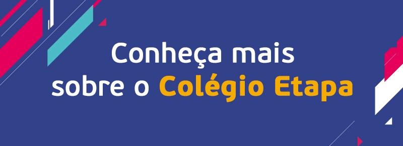Conheça mais sobre o Colégio Etapa