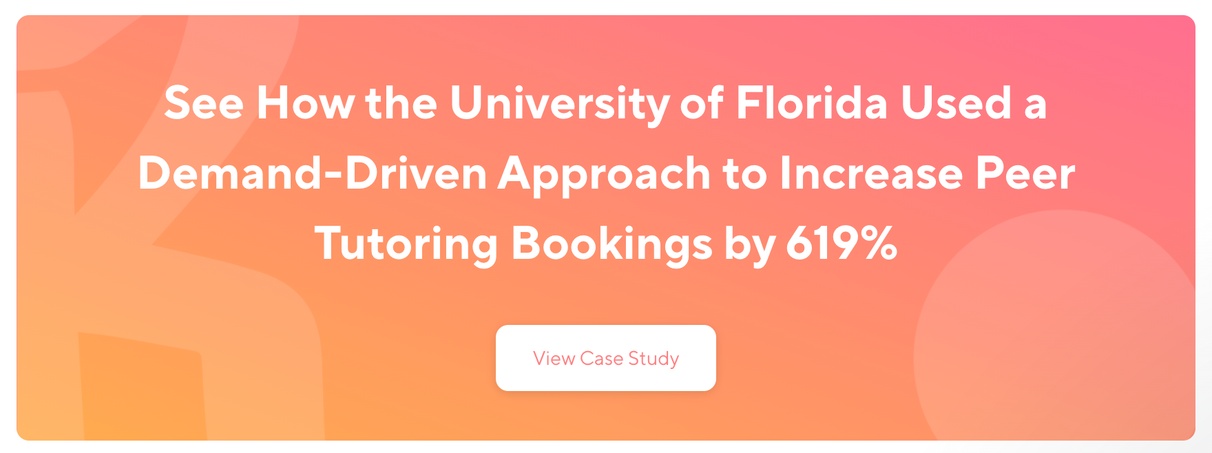 See How the University of Florida Used a Demand Driven Model to increase peer  tutoring bookings by 619%.