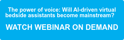The power of voice: Will AI-driven virtual bedside assistants become  mainstream?      WATCH WEBINAR ON DEMAND