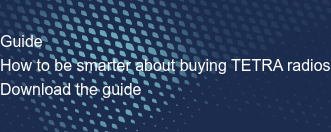Guide  How to be smarter about buying TETRA radios  Download the guide
