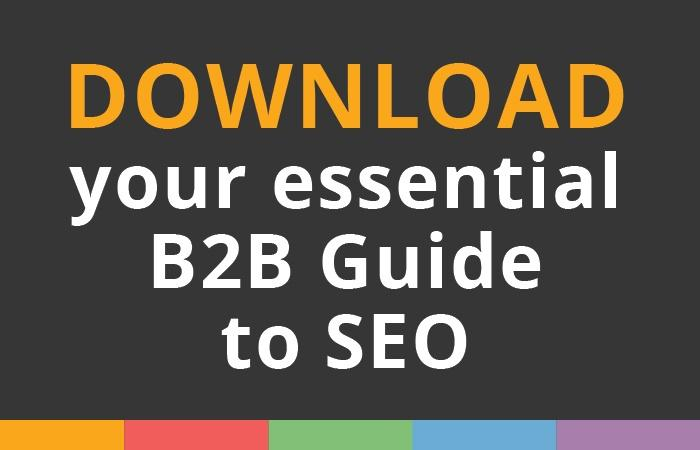 Download The  Essential B2B Guide to SEO