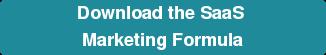 Download the SaaS  Marketing Formula