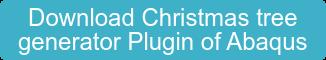 Download Christmas tree generator Plugin of Abaqus
