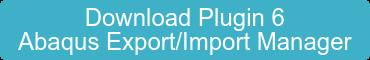 Download Plugin 6 Abaqus Export/Import Manager