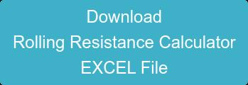 Download  Rolling Resistance Calculator  EXCEL File