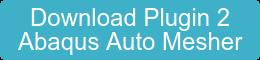 Download Plugin 2 Abaqus Auto Mesher