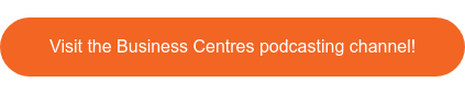 Visit the Business Centres podcasting channel!