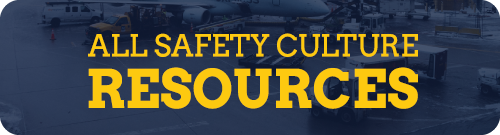 Download all aviation safety culture resources - checklists, quizzes, templates, and more