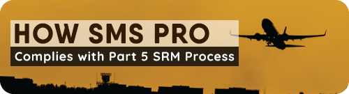 How SMS-Pro Complies with Part 5 SRM Process