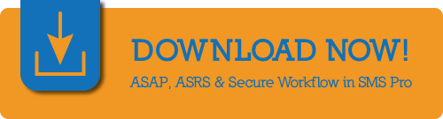 Download ASAP, ASRS, & Secure Workflow in SMS Pro