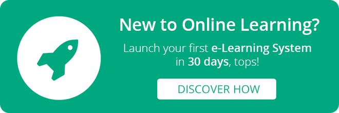 Launch your first e-learning system in 30 days, tops!