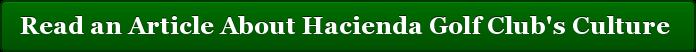 Read an Article About Hacienda Golf Club's Culture