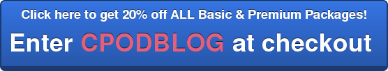 Click here to get 20% off ALL Basic & Premium Packages! Enter CPODBLOG at checkout