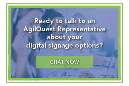 Ready to talk to an AgilQuest Representative about your digital signage options?