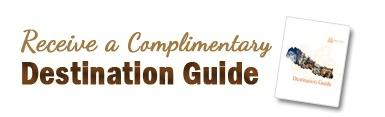 Receive a Complimentary Destination Guide