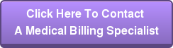 Click Here To Contact  A Medical Billing Specialist