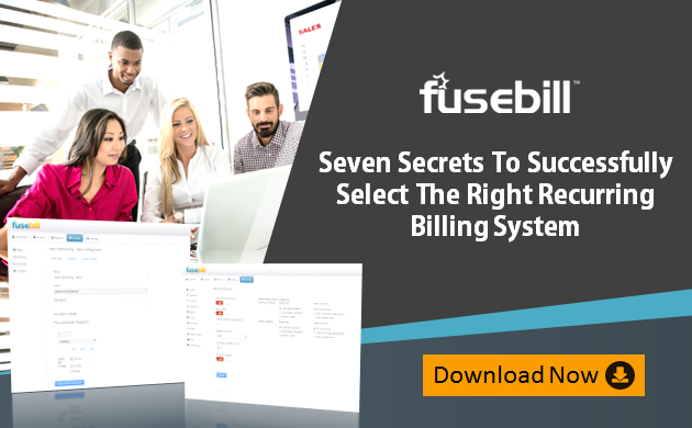 Seven Secrets To Successfully Select Recuring Billing System