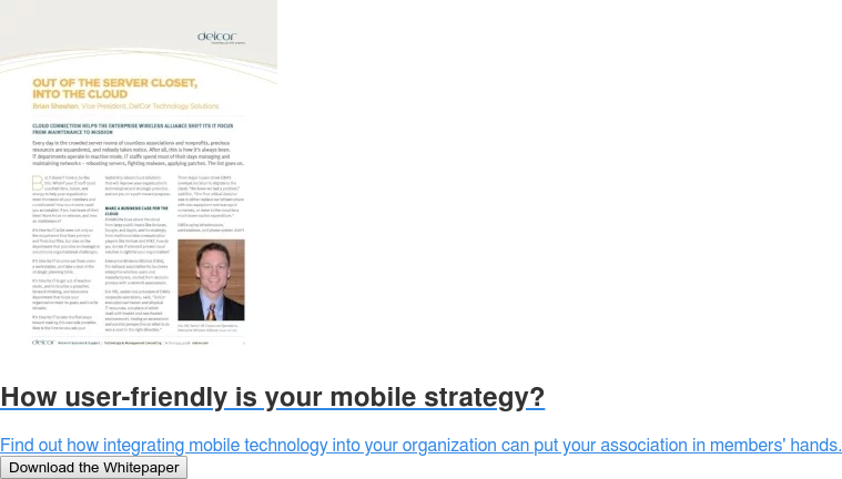 How user-friendly is your mobile strategy?  Find out how integrating mobile technology into your organization can put your  association in members' hands. Download the Whitepaper