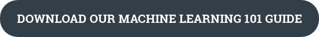 Download our Machine Learning 101 guide