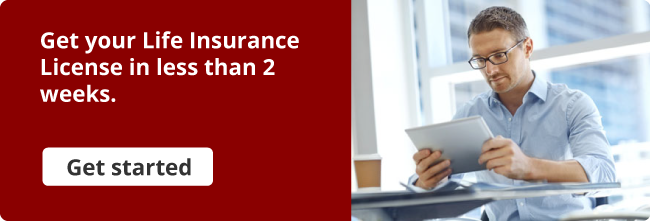 Get your Life Insurance License in less than 2 weeks.
