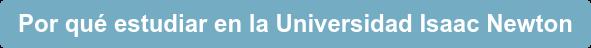 Por qué estudiar en la Universidad Isaac Newton